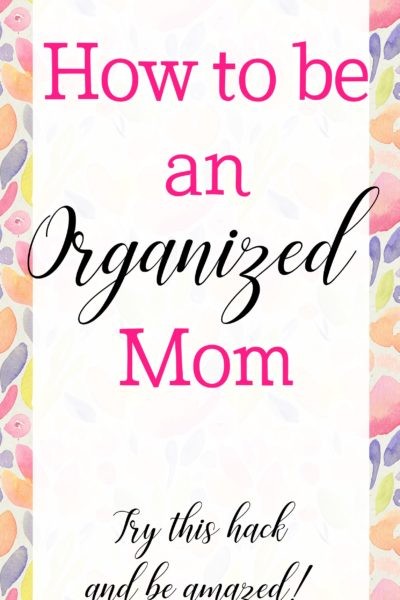 Moms are busy. And they have to remember all the things all of the time! Use this awesome hack to simplify life and learn how to be an organized mom!