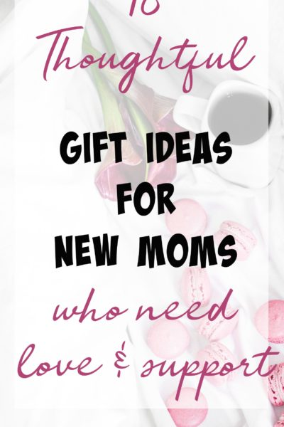 Moms need to know that they're not forgotten. Here are 18 gift ideas for new moms to help them feel loved and supported. Gifts just for moms. Pretty & useful items that a new mom would really appreciate. Baby shower gift ideas.