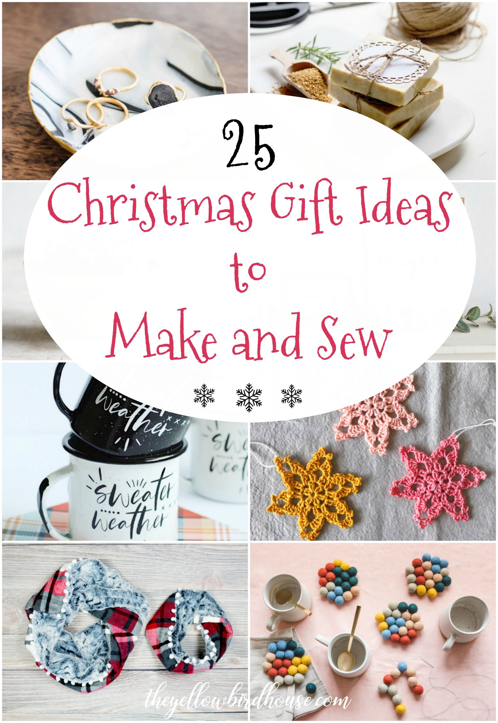 25 Christmas Gift Ideas To Make And Sew The Yellow Birdhouse
