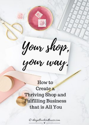 Learn how to create a thriving online shop and fulfilling business by following your own rules!