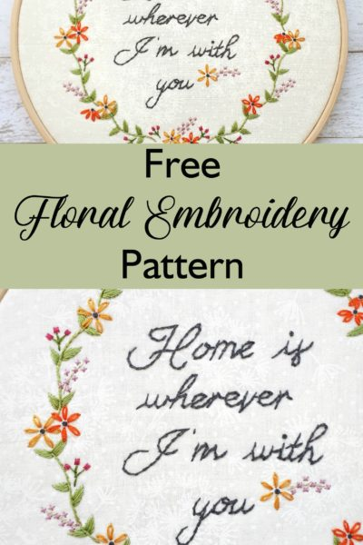 Free Floral Embroidery Pattern for Beginners. Home is Wherever I'm With You DIY home decor. DIY hoop art decor. Beautiful free embroidery pattern download, suitable for beginners. Make this gorgeous embroidery with this simple DIY tutorial.