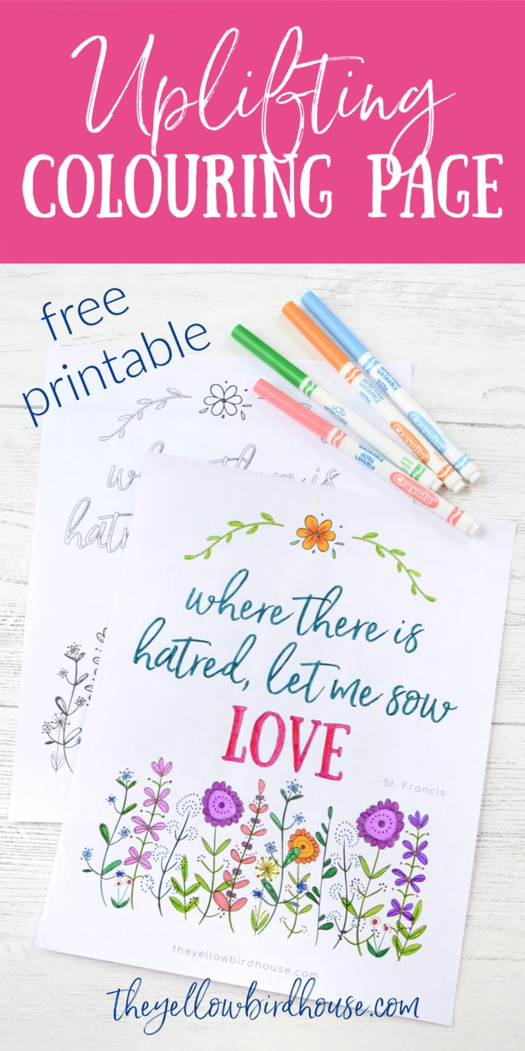 """Uplifting prayer colouring page for grown ups. Free printable floral garden colouring page with St. Francis prayer """"where there is hatred, let me sow love"""". Free pretty printable colouring page to help manage emotions."""