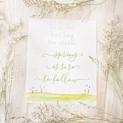 Spring is sure to follow printable art