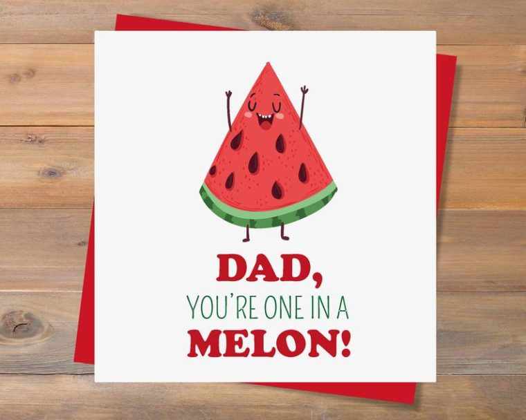 Punny Printable Father's Day cards. One in a melon.