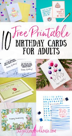 10 Free printable birthday cards for grown ups. Fun and free birthday cards to download and print at home. Printable birthday cards for him. Free birthday cards for her. Funny birthday cards for last minute gifting.