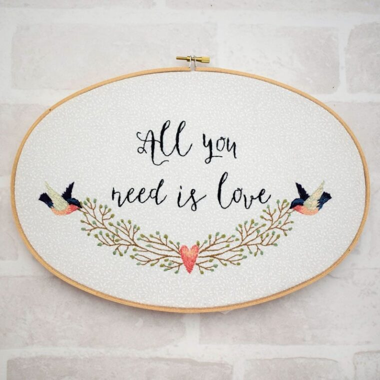 Beautiful embroidery pattern for Valentine's Day or a year round sentiment. All You Need is Love pattern