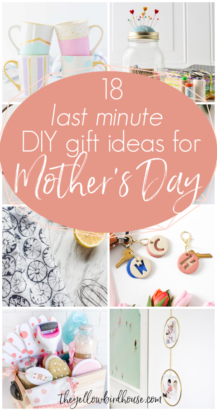 18 Last minute DIY gift ideas for Mother's Day. The last minute is not a problem because these gift ideas for mom are still so thoughtful and fun! She'll love them. All these DIY gifts are simple to make or assemble in a hurry, with no special or hard to find materials required.